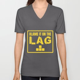 Blame It On The Lag | Video Games Gaming Tee graphic Unisex V-Neck