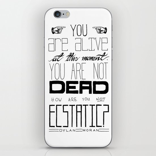 You Are Alive At This Moment iPhone & iPod Skin