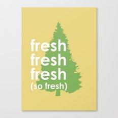 So Fresh Canvas Print
