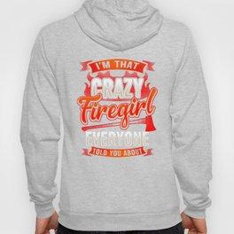 Crazy Firegirl - Firewoman Fire Department Heroine Hoody