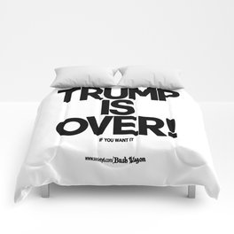 TRUMP IS OVER! (Black) Comforters