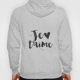 FRENCH WALL DECOR, Je T'aime,I Love You,French Quote,French Saying,Love Quote,Love Art,Gift For Her, Hoody