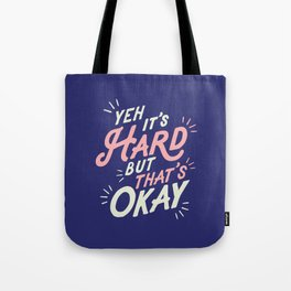 Yeh It's Hard But That's Okay Tote Bag