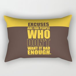Lab No. 4 Excuses  Are For People Enough Gym Motivational Quotes Poster Rectangular Pillow