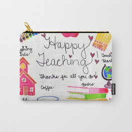 Happy Teaching Carry-All Pouch