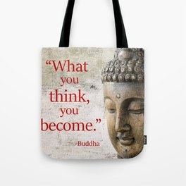 What You Think, You Become Tote Bag