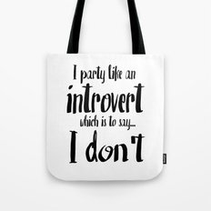 Party Like An Introvert Tote Bag