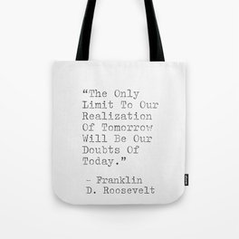 Motivational Quote By Franklin D. Roosevelt Tote Bag