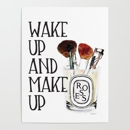 Wake up, make up, Quote, make up, Makeup, Brows, Eyeliner, Lashes, Vanity, make up print, make up Poster