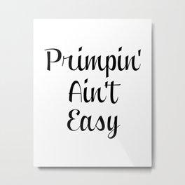 Primpin Aint Easy Art Print / Instant Download Metal Print