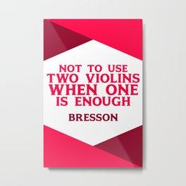 Bresson on Simplicity Metal Print