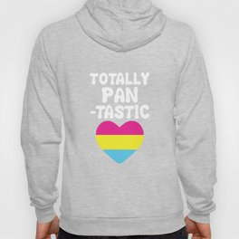Totally Pantastic Funny Pansexual Graphic T-shirt Hoody