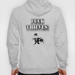 Fuck Thieves! Hoody