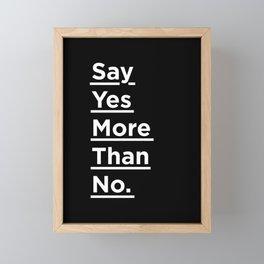 Say Yes More Than No black-white typographic poster design modern home decor canvas wall art Framed Mini Art Print