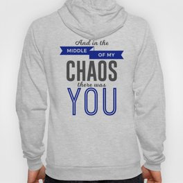 You In The Chaos Hoody