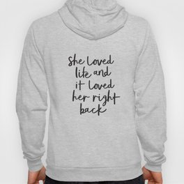She Loved Life and It Loved Her Right Back typography design black-white bedroom wall home decor Hoody