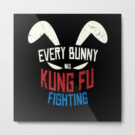 Every Bunny Was Kung Fu Fighting Bunny Metal Print