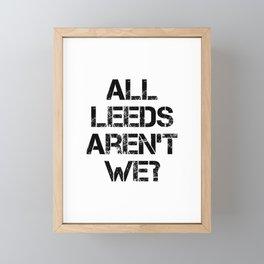 All Leeds Aren't We? Framed Mini Art Print