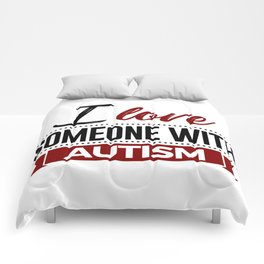 I Love Someone With Autism Comforters
