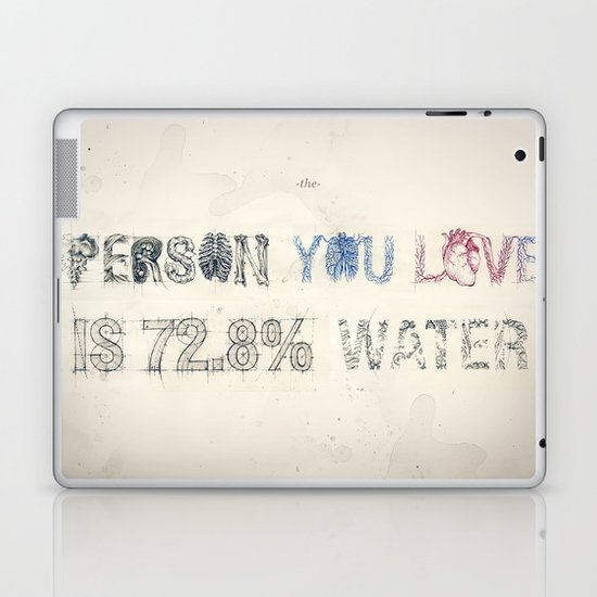 The Person You Love Is 72.8% Water Laptop & iPad Skin