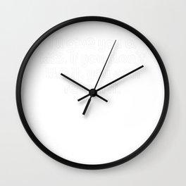 I'll give you a kiss. If you don't like it, you can return it. Wall Clock