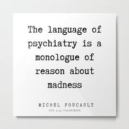 32      Michel Foucault Quotes   200119 Metal Print