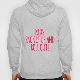 Kids Pack It Up And Roll Out Hoody