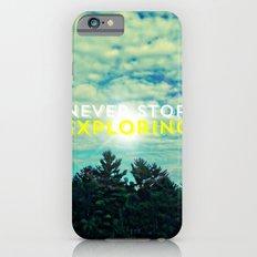 Never Stop Exploring II iPhone 6s Slim Case