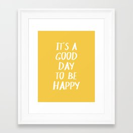It's a Good Day to Be Happy - Yellow Framed Art Print
