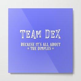 Team Dex Metal Print