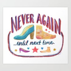 Never Again ...Until Next Time Art Print