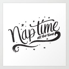 Nap time all the time Art Print