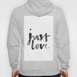 Just Love Hoody