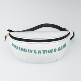 pretend it's a video game Fanny Pack