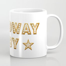 Broadway Baby! Coffee Mug