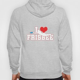Frisbee Gliding Toy Flying Disc Sporting Item Frisbees Players I Love Frisbee Gifts Hoody