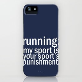 My Sport Is Your Sports Punishment. iPhone Case