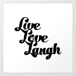 Live Love Laugh Art Print