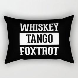 Whiskey Tango Foxtrot / WTF Funny Quote Rectangular Pillow