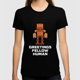 Greeting Fellow Human T Shirt T-shirt