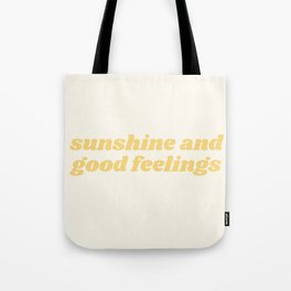 sunshine and good feelings Tote Bag