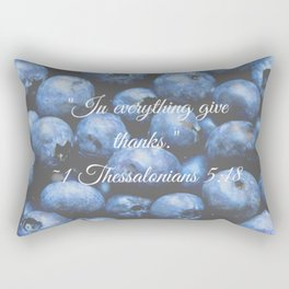 In everything give thanks. Bible Verse. Blueberries Rectangular Pillow
