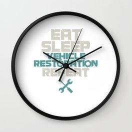 Eat Sleep Vehicle Restoration Repeat Automobile Restorator Repair Mechanic Cars Racing Lovers Gift Wall Clock