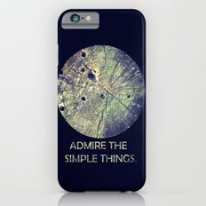 Admire The Simple Things Slim Case iPhone 6s