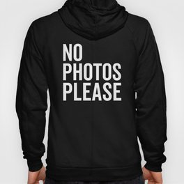 No Photos Please 2 Funny Quote Hoody