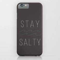 Stay Salty Slim Case iPhone 6s