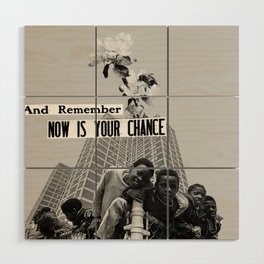 now is your chance Wood Wall Art