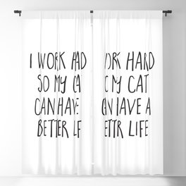 Cat Better Life Funny Quote Blackout Curtain
