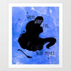 Where Words Fail, Music Speaks Art Print