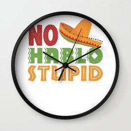No Hablo Stupid Wall Clock